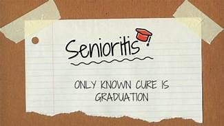 Senioritis: the debilitating, just-don't-give-a-darn disease