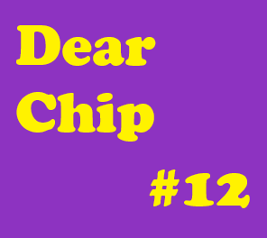 "Dear Chip #12: ""Love in the Time of Cholera"""