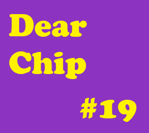"Dear Chip #19: ""Keep Your Head High"""