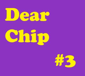 "Dear Chip #3: ""The Person Missing You"""