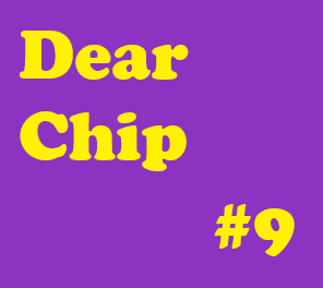 "Dear Chip #9: ""We Are Young, But High School Love is Real"""